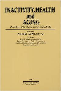 Inactivity, Health and Aging: Proceeding of the 4th Symposium on Inactivity